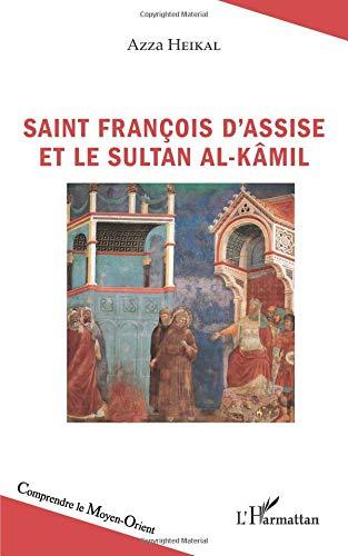 Saint François d'Assise et le sultan Al-Kâmil par Azza Heikal
