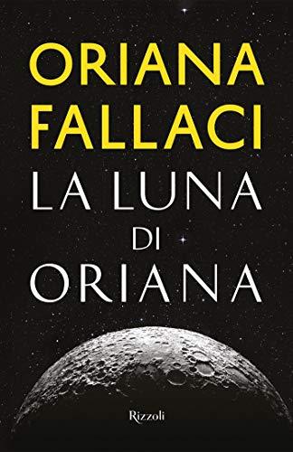 La luna di Oriana (Italian Edition) eBook: Fallaci, Oriana: Amazon ...