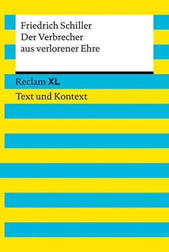 Der Verbrecher aus verlorener Ehre: Reclam XL - Text und Kontext