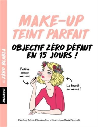 Zéro blabla - make up teint parfait