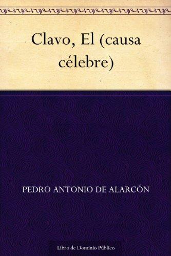 Clavo, El (causa célebre) por Pedro Antonio de Alarcón