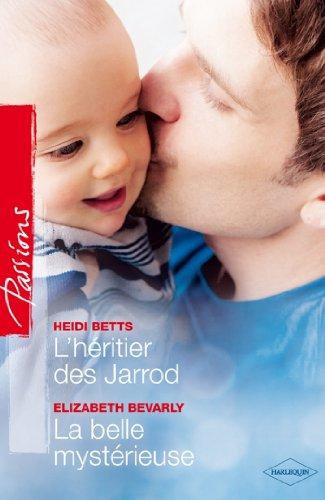 L'héritier des Jarrod - La belle mystérieuse : T6 - Saga des Jarrod (Passions) (French Edition)