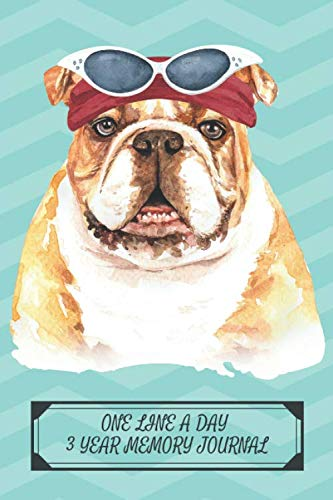 One Line a Day Three Year Memory Journal: Microjournal to Preserve Important Memories Dated entries from January 1 2020 to December 31 2022 Bulldog ... (Memory Keeper Books for Dog Lovers, Band 27)