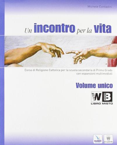Un incontro per la vita. Corso di religione cattolica. Vol. 1-2-3. Con la Bibbia. Passi scelti. Con espansione online. Per la Scuola media