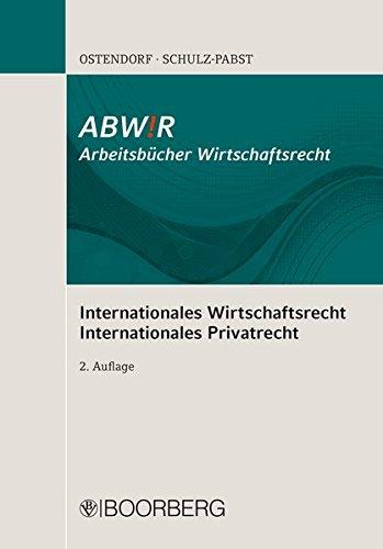 Internationales Wirtschaftsrecht Internationales Privatrecht (Arbeitsbücher Wirtschaftsrecht)