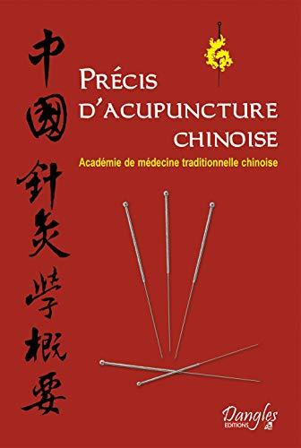Précis d'acuponcture chinoise par Académie de médecine tradit. chinoise