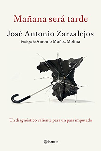 Mañana será tarde (No Ficcion) por José Antonio Zarzalejos