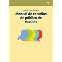 Manual de estudios de público de museos: 20 (Manuales de Museística, Patrimonio y Turismo Cultural)