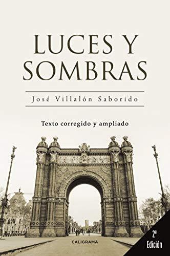 Luces y sombras eBook: José Villalón Saborido: Amazon.es: Tienda ...
