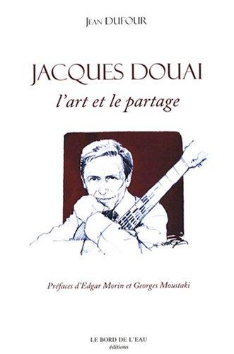 Jacques Douai : L'art et le partage