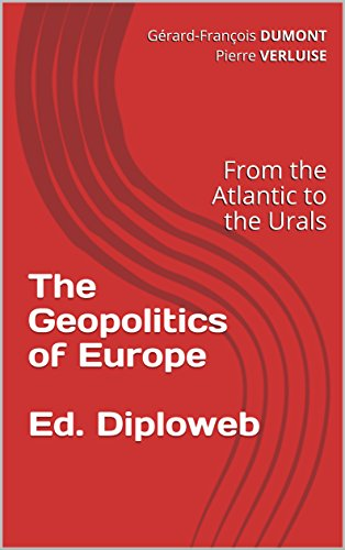 The Geopolitics of Europe: From the Atlantic to the Urals (English Edition)