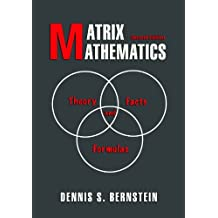 Matrix Mathematics: Theory, Facts, and Formulas, Second Edition