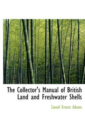 the-collectors-manual-of-british-land-and-freshwater-shells-by-author-lionel-ernest-adams-published-