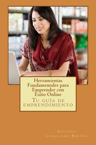 Herramientas Fundamentales para Emprender con Exito Online