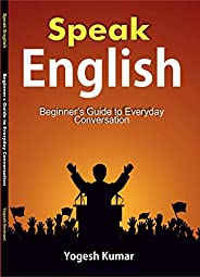 Speak English: Beginner's Guide to Everyday Conversa