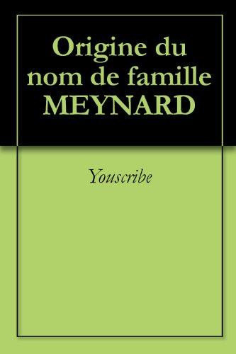 En ligne téléchargement Origine du nom de famille MEYNARD (Oeuvres courtes) epub pdf