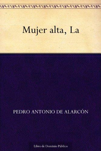 Mujer alta, La por Pedro Antonio de Alarcón