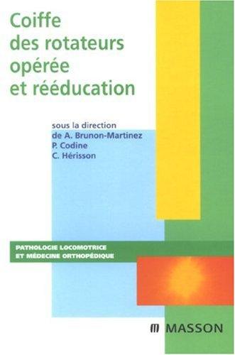 Coiffe des rotateurs opérée et rééducation (Ancien prix éditeur : 65 euros)