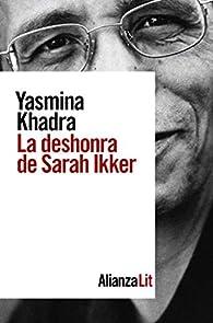 La deshonra de Sarah Ikker par Yasmina Khadra
