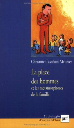La place des hommes et les métamorphoses de la famille (Sociologie d'aujourd'hui) par Christine Castelain-Meunier