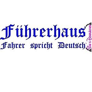 Aufkleber.one – Führerhaus (Fahrer spricht Deutsch) Auto oder LKW Aufkleber/Sticker