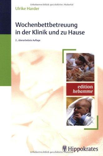 Wochenbettbetreuung in der Klinik und zu (Kind Der Stiefel Liebe)