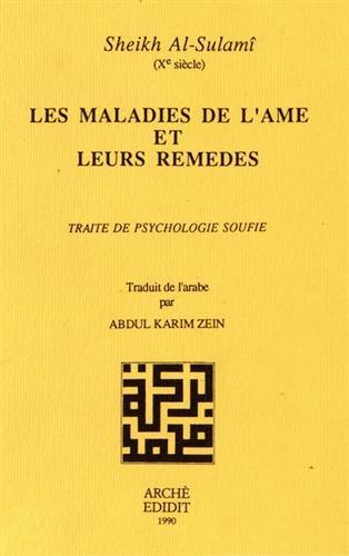 Les Maladies de l'Ame et Leurs Remèdes : Traite de Psychologie Soufie
