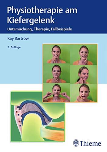 Physiotherapie am Kiefergelenk: Untersuchung, Therapie, Fallbeispiele (Physiofachbuch)