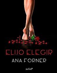 Elijo elegir par Ana Forner