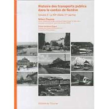 Histoire des transports publics dans le canton de Genève, Volume 2: Le XXe siècle (1ère partie)