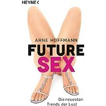 Future Sex: Die neuesten Trends der Lust