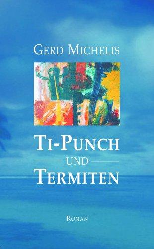 Ti-Punch und Termiten (German Edition)