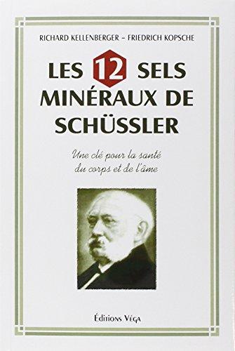 Les 12 Sels minéraux de Schüssler : Une clé pour la santé du corps et de l'âme