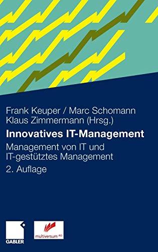 Innovatives IT-Management: Management von IT und IT-gestütztes Management