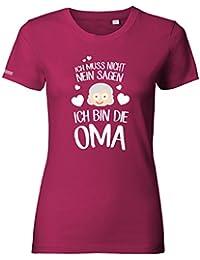 Ich muss nicht nein sagen - Ich bin die Oma - WOMEN T-SHIRT