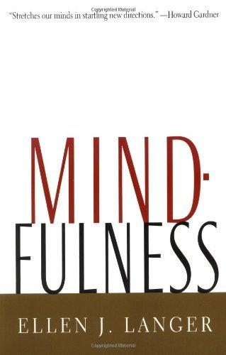 Mindfulness (A Merloyd Lawrence Book) by Ellen J. Langer (1990-01-22)