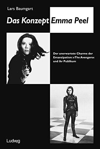 Preisvergleich Produktbild Das Konzept Emma Peel.: Der unerwartete Charme der Emanzipation: The Avengers und ihr Publikum.