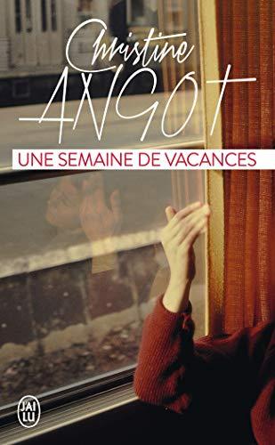 Une semaine de vacances par Christine Angot