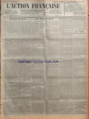 ACTION FRANCAISE (L') [No 287] du 13/10/1928 - L'HORREUR DU BEAU PAR LEON DAUDET - ECHOS - LA GUERRE CIVILE EN CHINE - CENT MILLE TUES DANS LA PROVINCE DE KAN-SU - LA POLITIQUE - LE DOCUMENT LIVRE - VERS L'ETOUFFOIR DU TRIBUNAL PROFESSIONNEL - LA VERITE - MUSSOLINI ET LA PRESSE - LE MILLION PAR CHARLES MAURRAS - LA VERITABLE QUESTION D'AUTRICHE PAR J. B