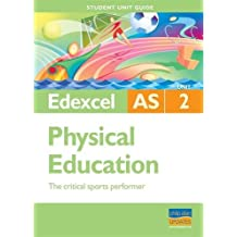 Edexcel AS Physical Education Student Unit Guide: Unit 2 The Critical Sports Performer (Student Unit Guides)