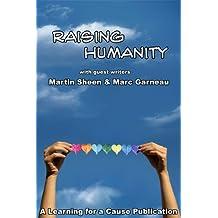 Raising Humanity with Martin Sheen & Marc Garneau