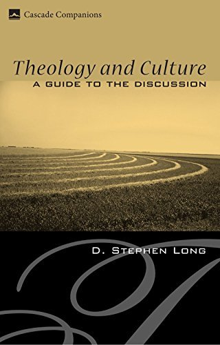 Theology and Culture: A Guide to the Discussion (Cascade Companions) by D. Stephen Long (2008-01-01)