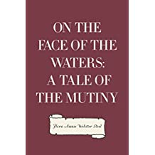 On the Face of the Waters: A Tale of the Mutiny (English Edition)