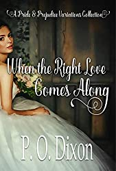 When the Right Love Comes Along: A Pride and Prejudice Variations Collection