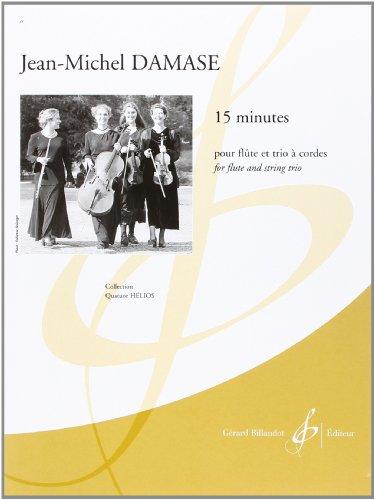 15 minutes : pour flûte et trio à cordes | Damase, Jean-Michel (1928-)