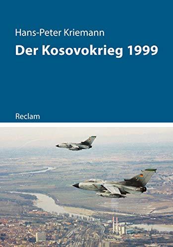 Der Kosovokrieg 1999 (Kriege der Moderne)