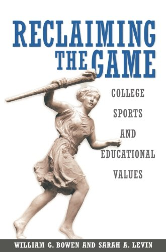 Reclaiming the Game: College Sports and Educational Values (The William G. Bowen Series) por William G. Bowen