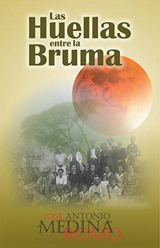 Las Huellas entre la Bruma: Conflictos de origen y religión, desde el fondo de los tiempos. por José Antonio Medina Romo