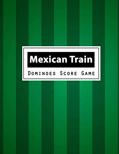 Mexican Train Dominoes Score Game: Mexican Train Dominoes Scoring Game Record Level Keeper Book, Mexican Train Score, Track their scores on this Mexican Train Scoresheet, Size 8.5 x 11 Inch, 100 Pages