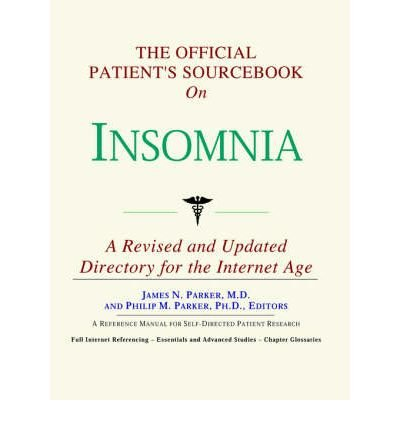 The Official Patient's Sourcebook on Insomnia: A Revised and Updated Directory for the Internet Age (Paperback) - Common